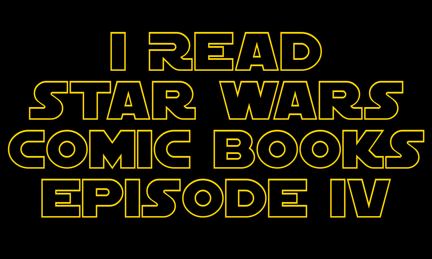 I Read Star Wars Comic Books Episode IV | Film adaptation comics