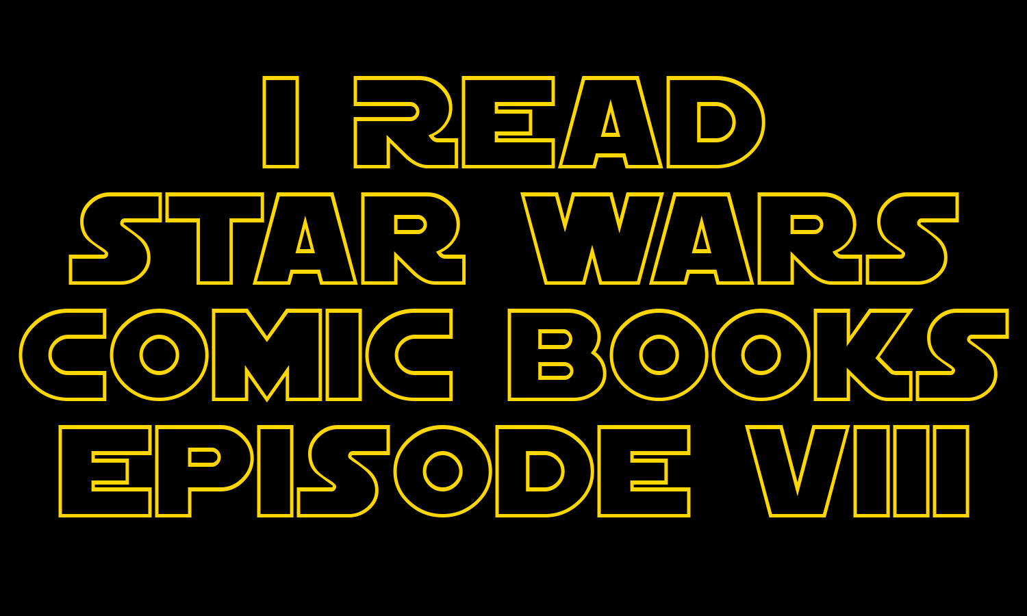 I Read Star Wars Comic Books Episode VIII | Age of Resistance