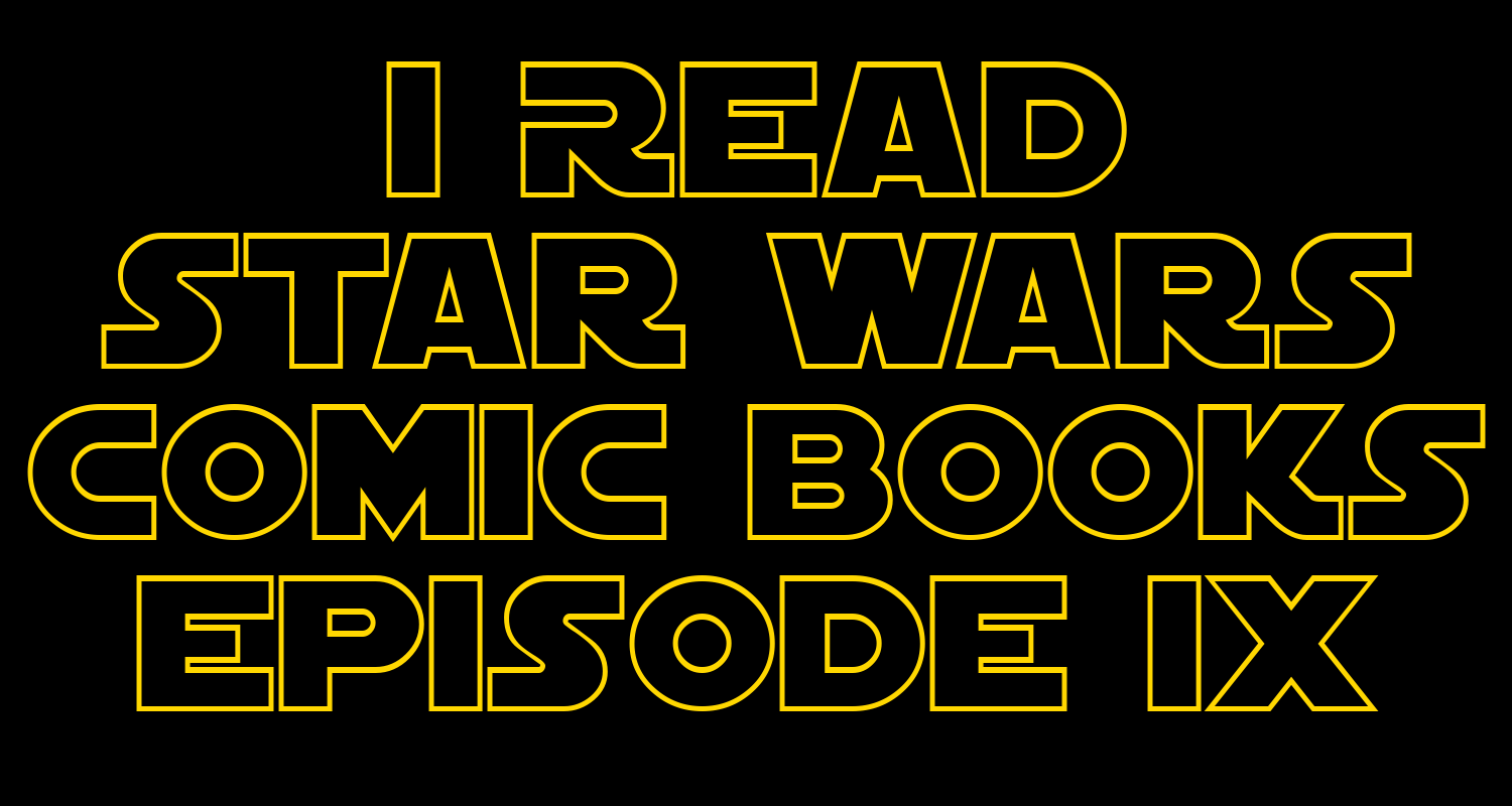 I Read Star Wars Comic Books Episode IX | The Rise of Skywalker
